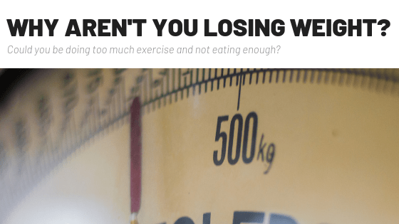 why aren't you losing weight