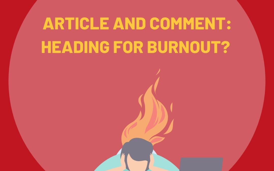 Article and Comment: Heading for burnout?