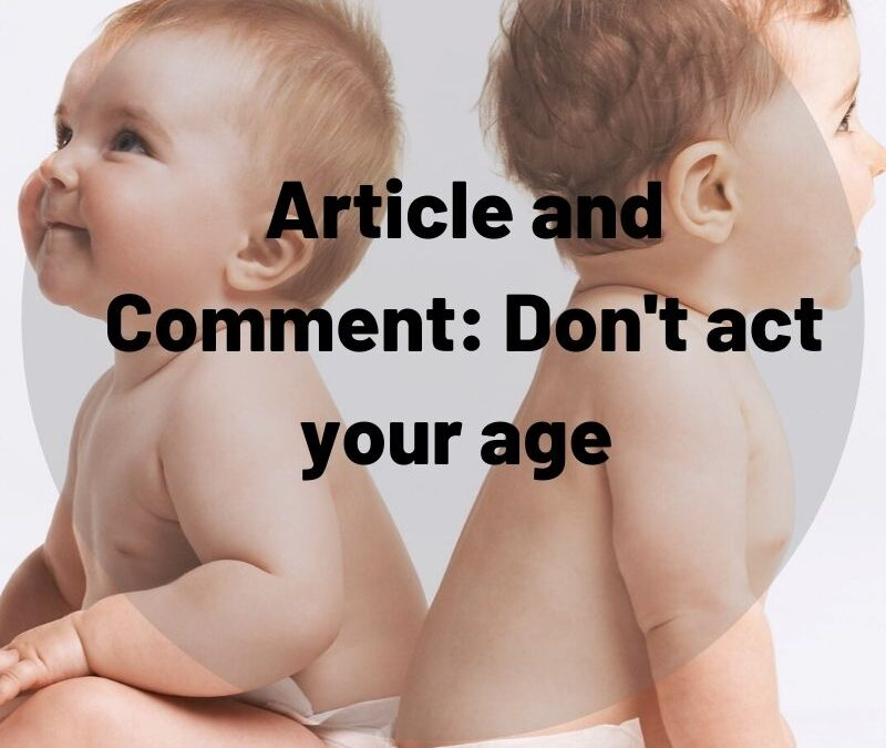 Article and Comment: don't act your age