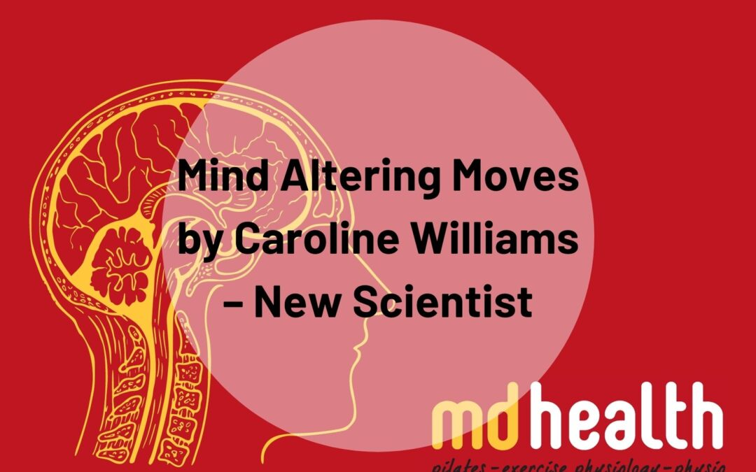 Mind Altering Moves by Caroline Williams – New Scientist